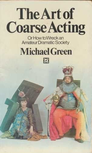 The Art of CoA*se Acting By Michael Green