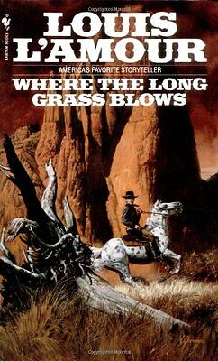 - Where the Long Grass Blows: A Novel by Louis LAmour