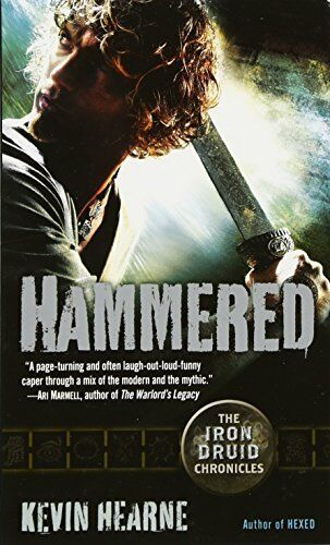 Hammered: The Iron Druid Chronicles-Kevin Hearne