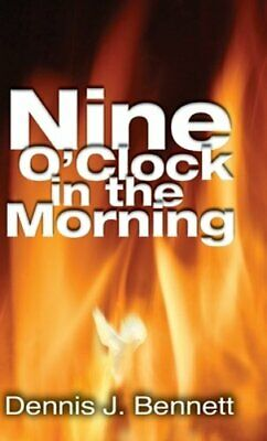 Nine O'Clock in the Morning by Dennis Bennett: New