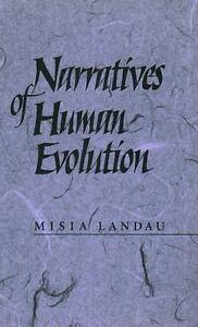Narratives of Human Evolution by Misia Landau and Marie L. Landau (1993,...