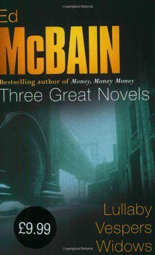 Ed McBain: Three Great Novels: Lullaby, Vespers, Widows (87th  ,.9780752853765
