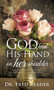 God Had His Hand on Her Shoulder by Reader, Dr Fred -Hcover