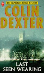 COLIN DEXTER ____ LAST SEEN WEARING __ BRAND NEW ___ FREEPOST UK