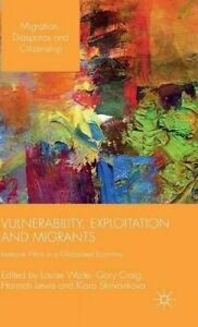 USED (LN) Vulnerability, Exploitation and Migrants: Insecure Work in a Globalise