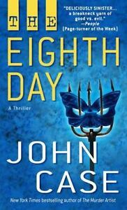 The-Eighth-Day-A-Thriller-by-John-Case-2004-Paperback