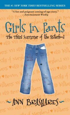 Girls in Pants: The Third Summer of the Sisterhood (Sisterho... by Ann Brashares