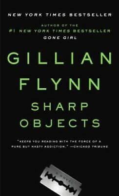 Sharp Objects - Paperback By Flynn, Gillian - GOOD