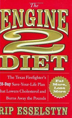 The Engine 2 Diet: The Texas Firefighters 28-Day