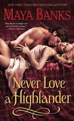 Never Love A Highlander  The Highlanders  By Maya Banks