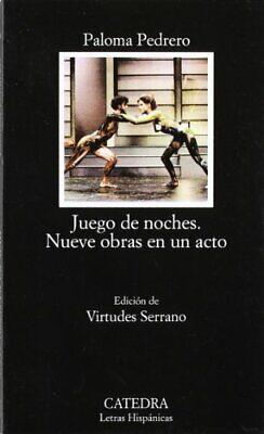 Juego De Noches: 490 (Letras Hispanicas / Hispan... by Pedrero, Palomo Paperback