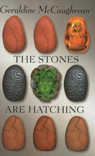 The Stones Are Hatching,Geraldine McCaughrean