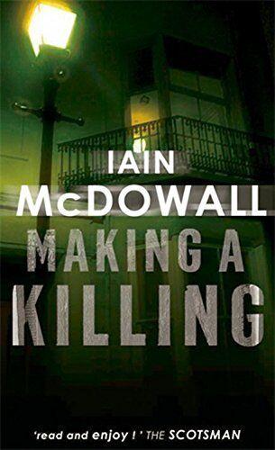 IAIN McDOWALL __ MAKING A KILLING ____ BRAND NEW __ FREEPOST UK