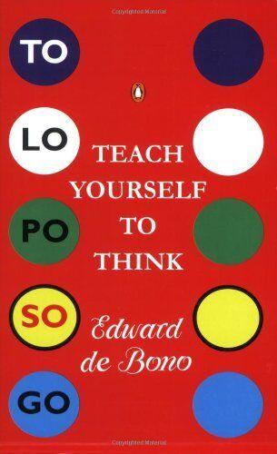 Teach Yourself to Think (Penguin Psychology),Edward de Bono
