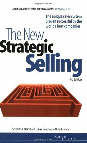 The New Strategic Selling: The Unique Sales System Proven Succ ,.9780749441302