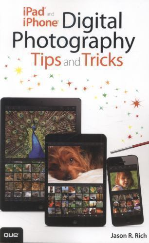 iPad and iPhone Digital Photography Tips and Tricks 1