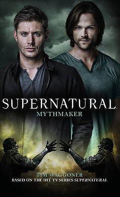 Supernatural - Mythmaker by Tim Waggoner | Mass Market Paperback Book | 97817832