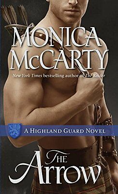The Arrow  A Highland Guard Novel By Monica Mccarty