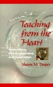 Teaching from the Heart: Reflections, Encouragement, and Inspiration, Draper, Sh