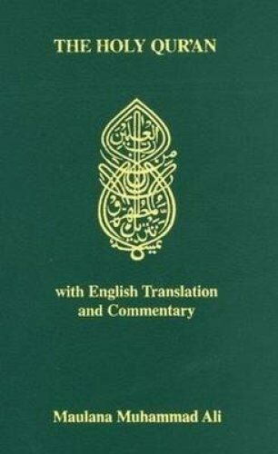 The Koran: Holy Quran - Arabic Text, English Translation and Commentary by...