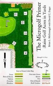 The Microgolf Primer: Raise Golf Acres in Yards-ExLibrary