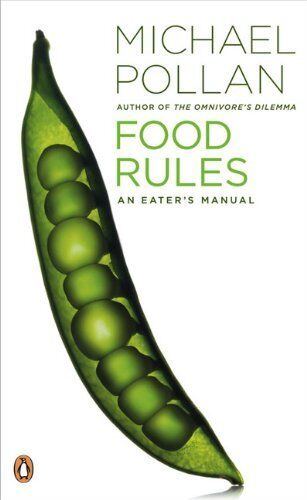 Food Rules: An Eaters Manual By Michael Pollan