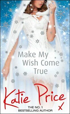 Make My Wish Come True by Price, Katie Book The Cheap Fast Free Post