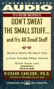 Don't Sweat the Small Stuff...And It's All Small Stuff: Simple Ways t 0671580752