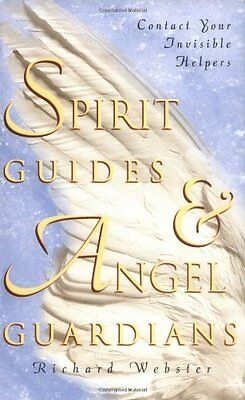 Spirit Guides & Angel Guardians: Contact Your Invisible Helpers by Richard Webst