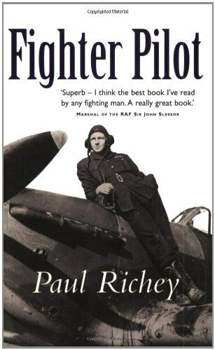 Fighter Pilot (CASSELL MILITARY PAPERBACKS) By Paul Richey