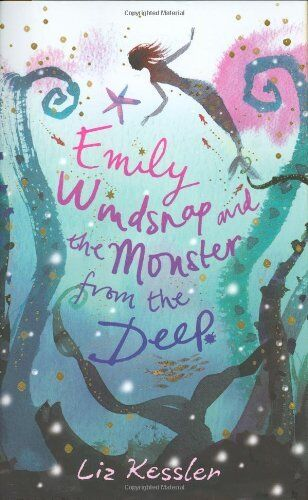 Emily Windsnap and the Monster from the Deep: Book 2,Liz Kessler, Sarah Gibb