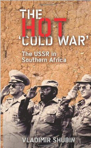 The Hot 'Cold War': The USSR in Southern Africa, New, Shubin, Vladimir Book
