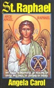 St Raphael Angel Marriage Healing Happy Meetings by Carol Angela -Paperback