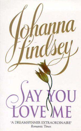 Say You Love Me,Johanna Lindsey