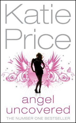 Angel Uncovered By Katie Price. 9780099510222