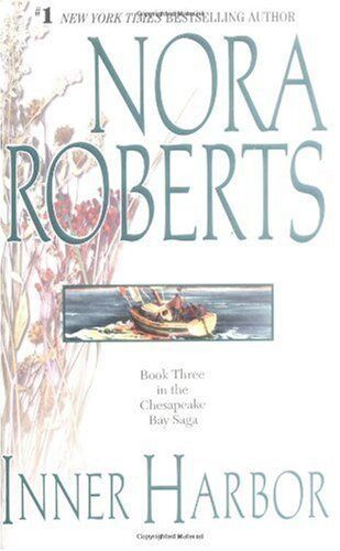 Inner Harbor (the Chesapeake Bay Saga, Book 3) By Nora Roberts