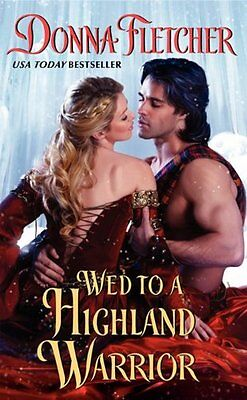 Wed To A Highland Warrior  The Warrior King  By Donna Fletcher