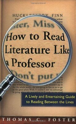 How to Read Literature Like a Professor: A Lively and Entertaining Guide to Read