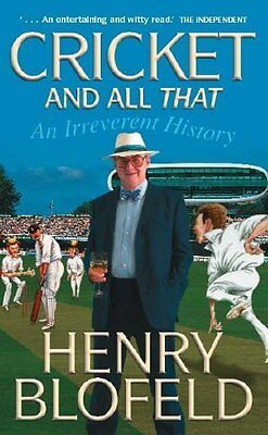 Cricket and All That By Henry Blofeld,John Ireland