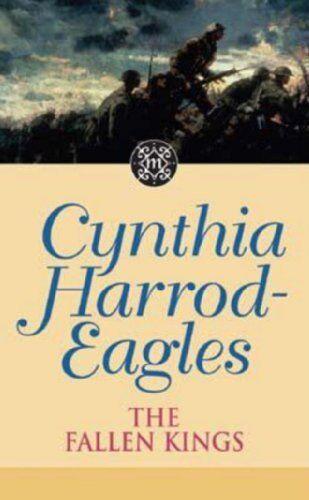 The Fallen Kings: The Morland Dynasty, Book 32,Cynthia Harrod-Eagles