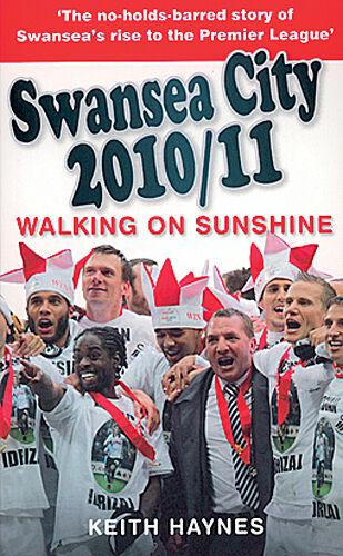 Swansea City 2010/11 - Walking on Sunshine - Swans Season Review - Football book