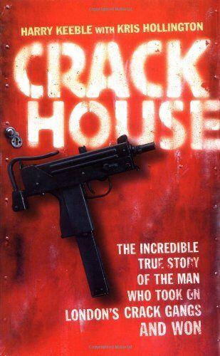 Crack House,Harry Keeble,Kris Hollington