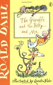 The Giraffe And The Pelly And Me By Roald Dahl,Quentin Blake