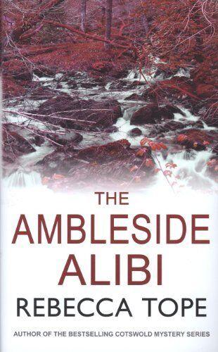 Ambleside Alibi, The (Lake District Mysteries),Rebecca Tope