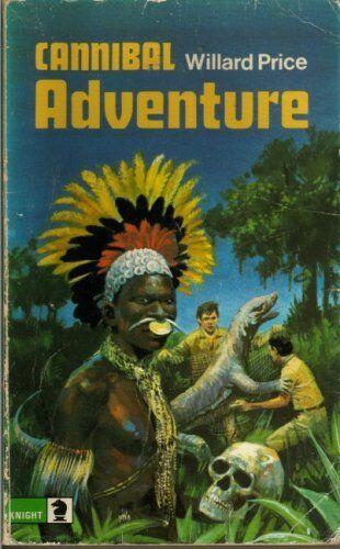 Cannibal Adventure (Knight Books Older Fiction) By Willard Price,Pat Marriott