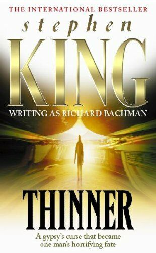Thinner By Stephen ( Richard Bachman ) King