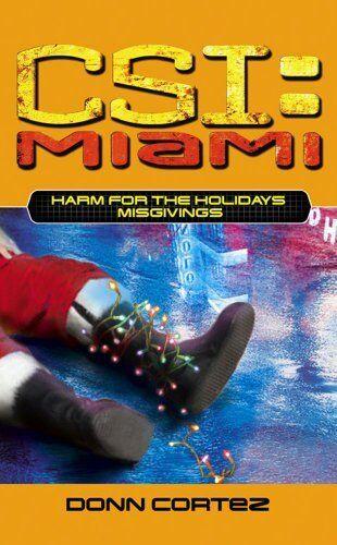 CSI Miami Harm For the Holidays 1: Misgivings: Misgivings Pt. 1,Donn Cortez