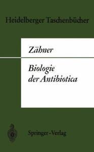 Biologie Der Antibiotica.: By H Zahner