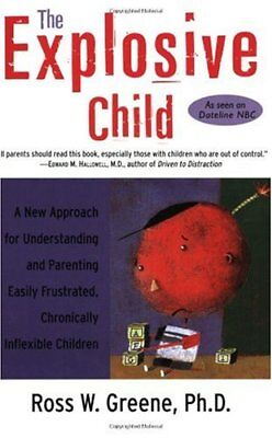 The Explosive Child  A New Approach For Understand