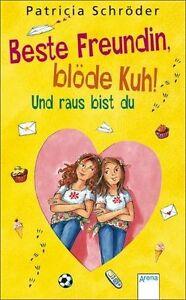Und raus bist du / Beste Freundin, blöde Kuh! Bd.2 von Patricia Schröder...